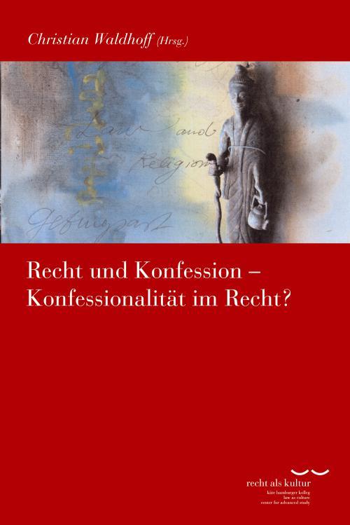 Recht und Konfession - Konfessionalität im Recht? cover