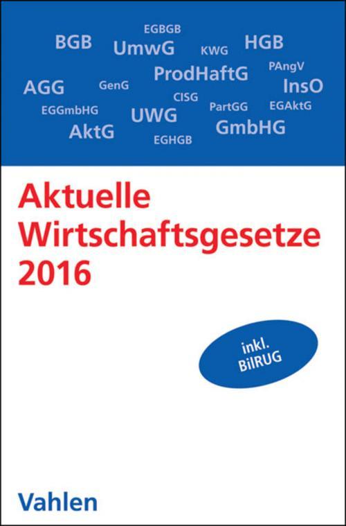 Aktuelle Wirtschaftsgesetze 2016 cover