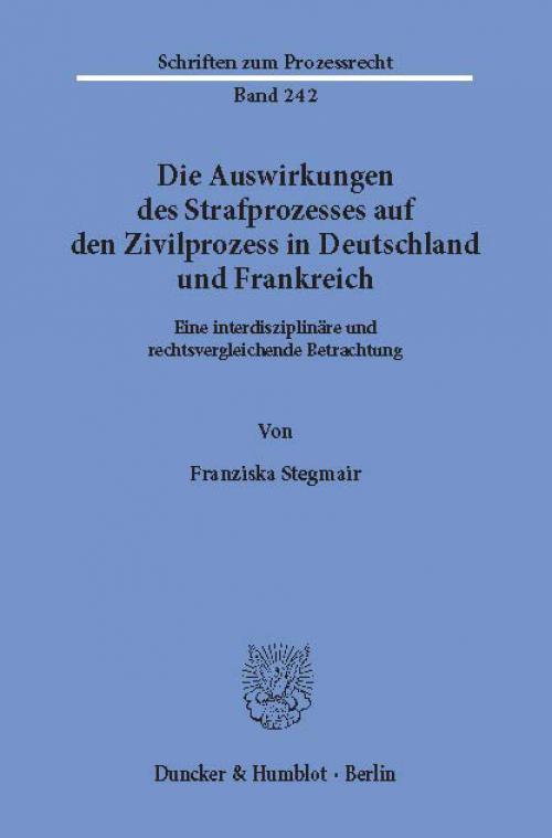Die Auswirkungen des Strafprozesses auf den Zivilprozess in Deutschland und Frankreich. cover