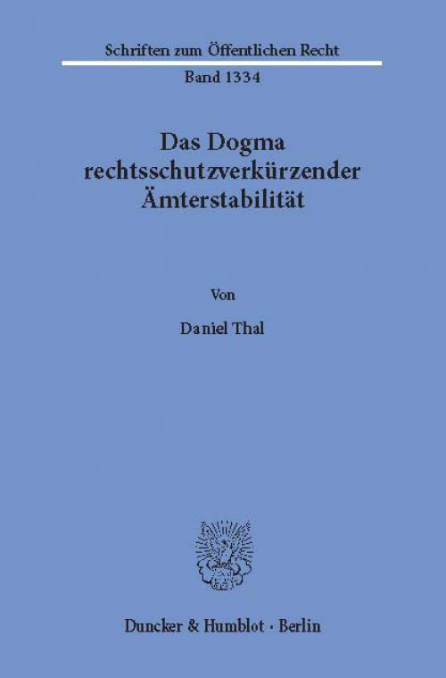 Das Dogma rechtsschutzverkürzender Ämterstabilität. cover