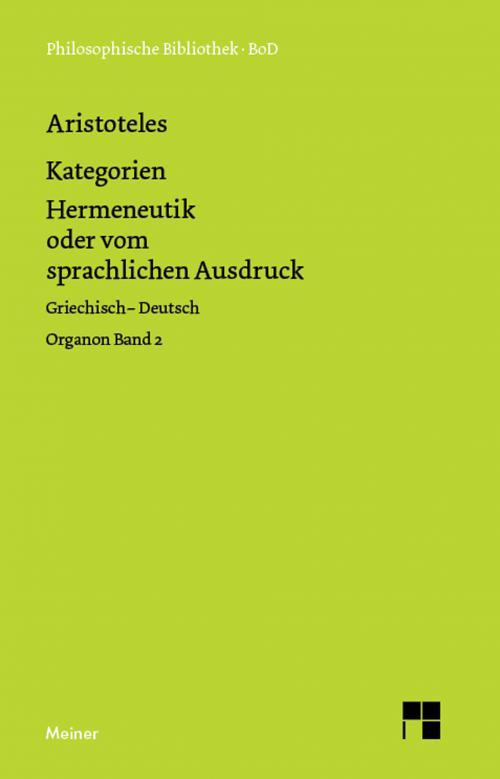 Organon. Band 2: Kategorien / Hermeneutik oder vom sprachlichen Ausdruck cover