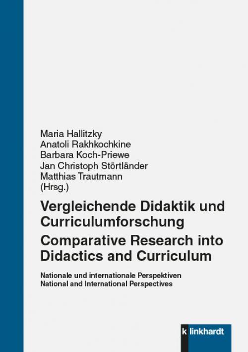 Vergleichende Didaktik und Curriculumforschung - Comparative Research into Didactics and Curriculum cover