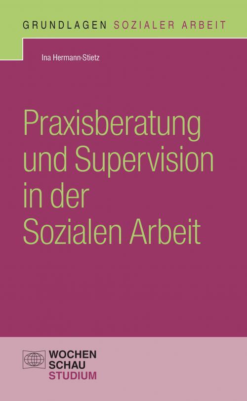 Praxisberatung und Supervision in der Sozialen Arbeit cover